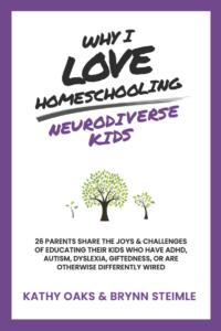 Why I love homeschooling neurodiverse kid book cover